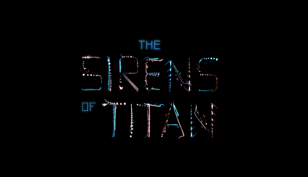 THE SIRENS OF TITAN on Vimeo